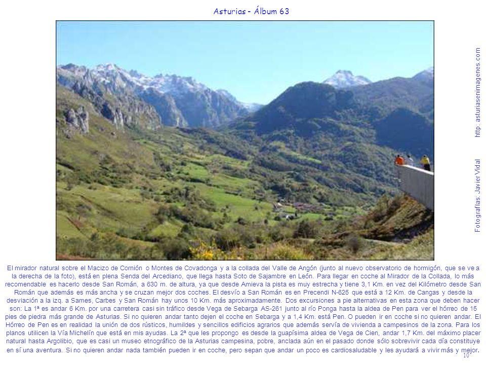 10 Asturias - Álbum 63 Fotografías: Javier Vidal http: asturiasenimagenes.com El mirador natural sobre el Macizo de Cornión o Montes de Covadonga y a