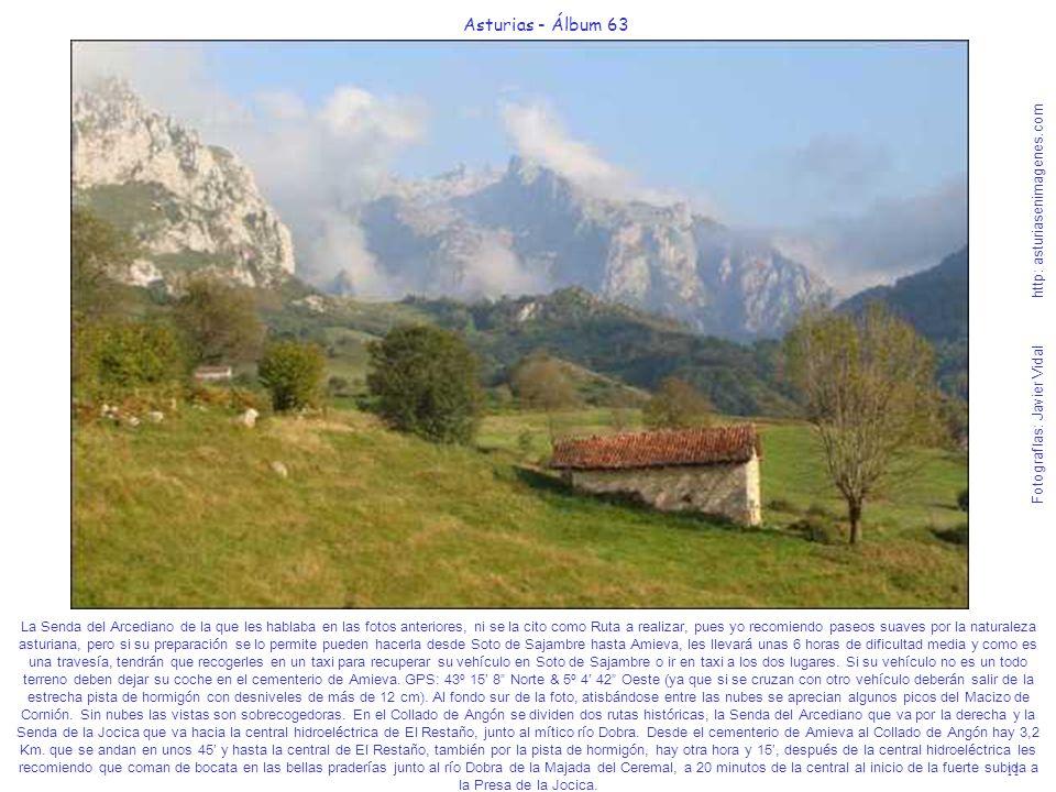 11 Asturias - Álbum 63 Fotografías: Javier Vidal http: asturiasenimagenes.com La Senda del Arcediano de la que les hablaba en las fotos anteriores, ni