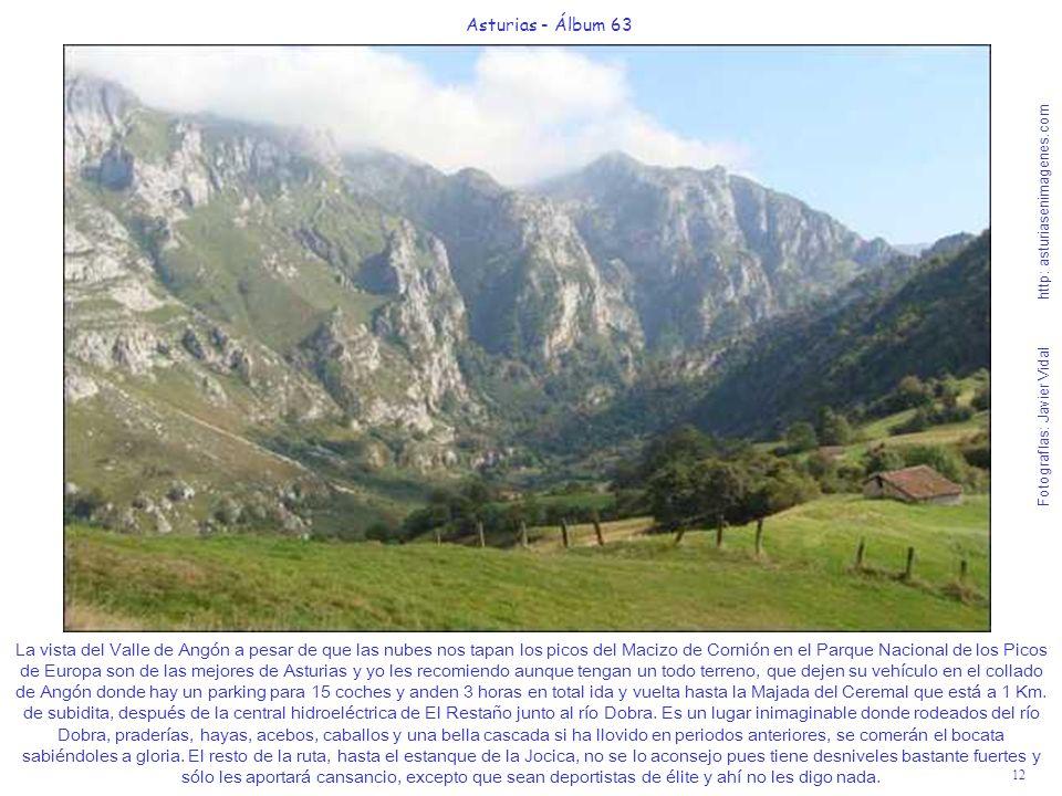 12 Asturias - Álbum 63 Fotografías: Javier Vidal http: asturiasenimagenes.com La vista del Valle de Angón a pesar de que las nubes nos tapan los picos