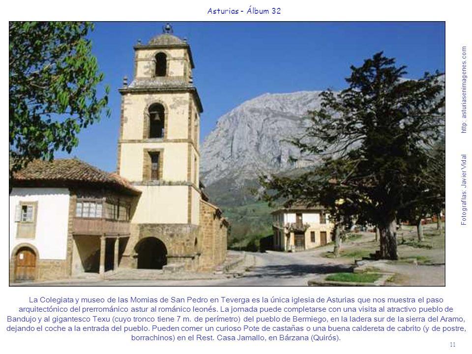 11 Asturias - Álbum 32 Fotografías: Javier Vidal http: asturiasenimagenes.com La Colegiata y museo de las Momias de San Pedro en Teverga es la única i