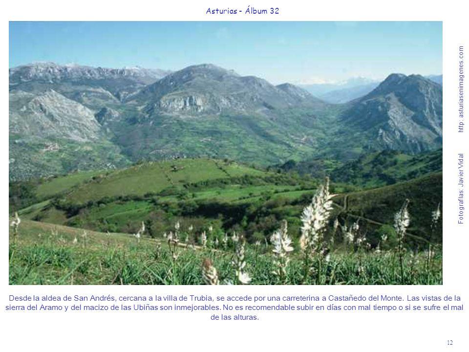 12 Asturias - Álbum 32 Fotografías: Javier Vidal http: asturiasenimagenes.com Desde la aldea de San Andrés, cercana a la villa de Trubia, se accede po