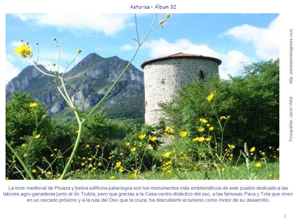 2 Asturias - Álbum 32 Fotografías: Javier Vidal http: asturiasenimagenes.com La torre medieval de Proaza y bellos edificios palaciegos son los monumen