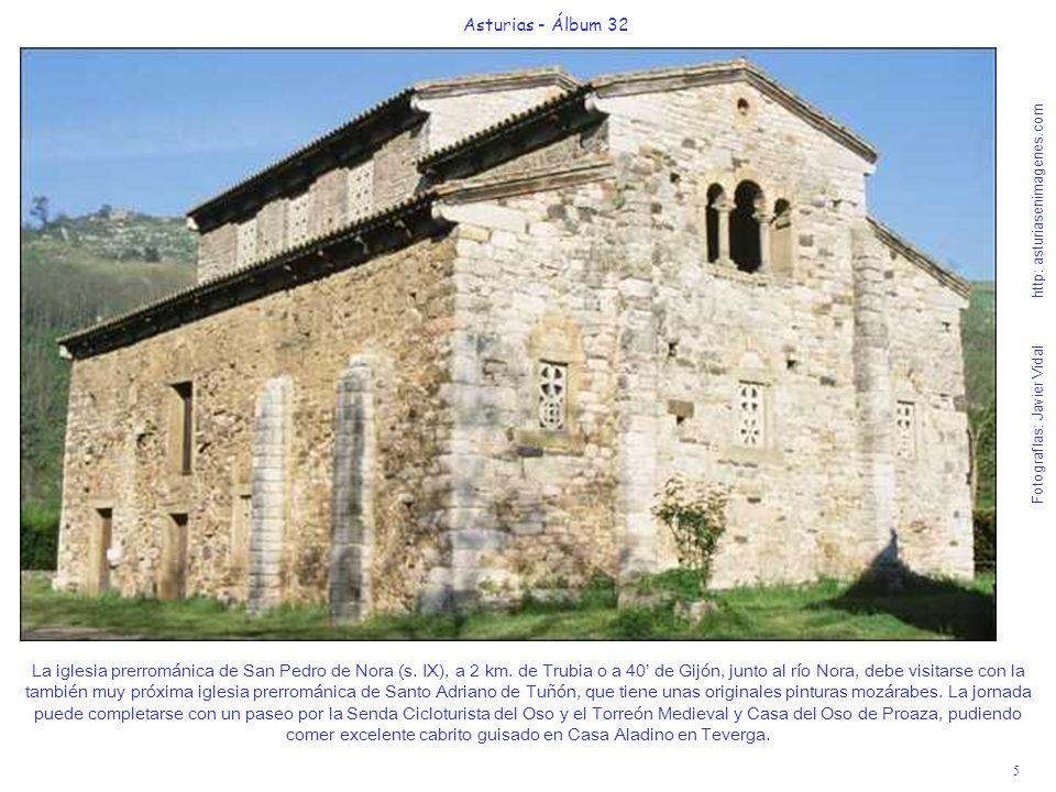 5 Asturias - Álbum 32 Fotografías: Javier Vidal http: asturiasenimagenes.com La iglesia prerrománica de San Pedro de Nora (s. IX), a 2 km. de Trubia o