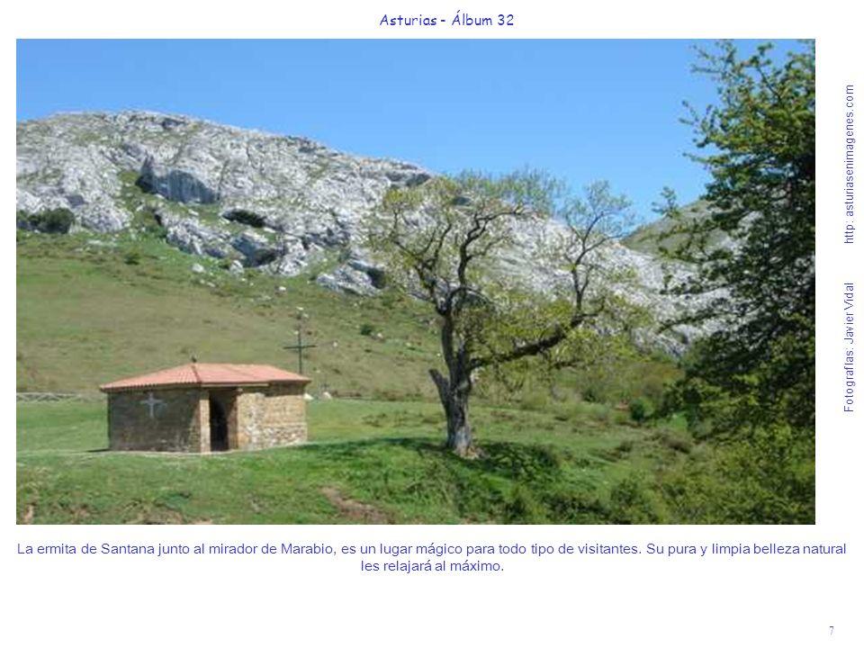 7 Asturias - Álbum 32 Fotografías: Javier Vidal http: asturiasenimagenes.com La ermita de Santana junto al mirador de Marabio, es un lugar mágico para