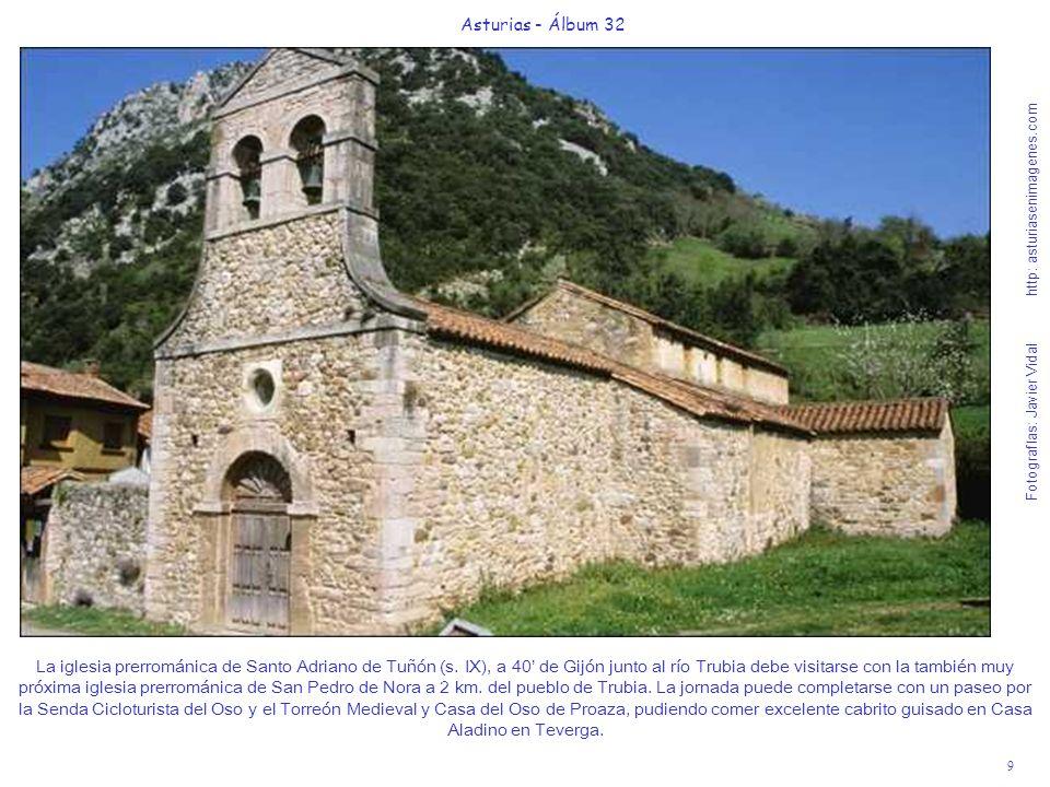 9 Asturias - Álbum 32 Fotografías: Javier Vidal http: asturiasenimagenes.com La iglesia prerrománica de Santo Adriano de Tuñón (s. IX), a 40 de Gijón