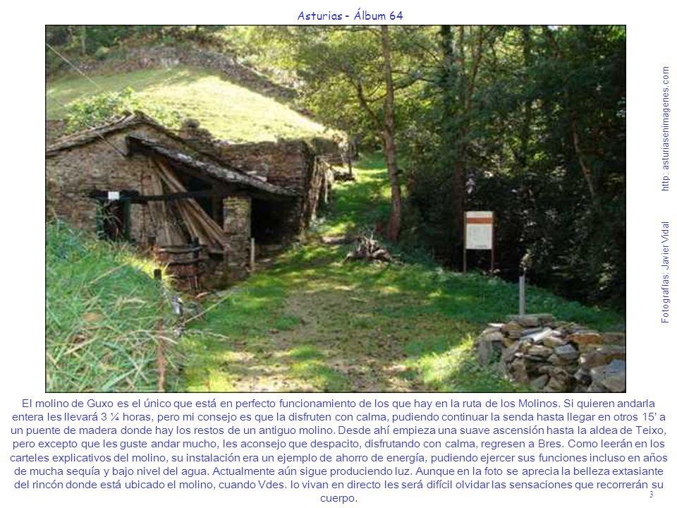 3 Asturias - Álbum 64 Fotografías: Javier Vidal http: asturiasenimagenes.com El molino de Guxo es el único que está en perfecto funcionamiento de los