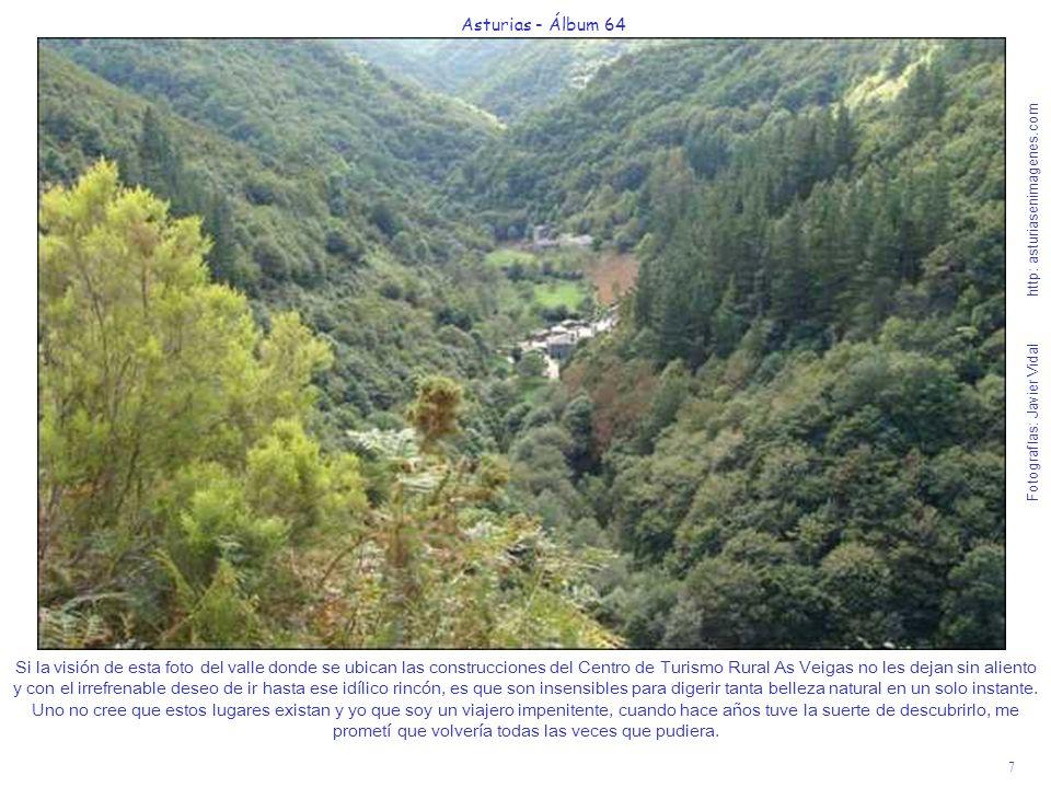 8 Asturias - Álbum 64 Fotografías: Javier Vidal http: asturiasenimagenes.com Piensen que están a sólo 6 ½ Km.