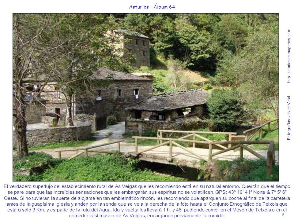 9 Asturias - Álbum 64 Fotografías: Javier Vidal http: asturiasenimagenes.com El verdadero superlujo del establecimiento rural de As Veigas que les rec
