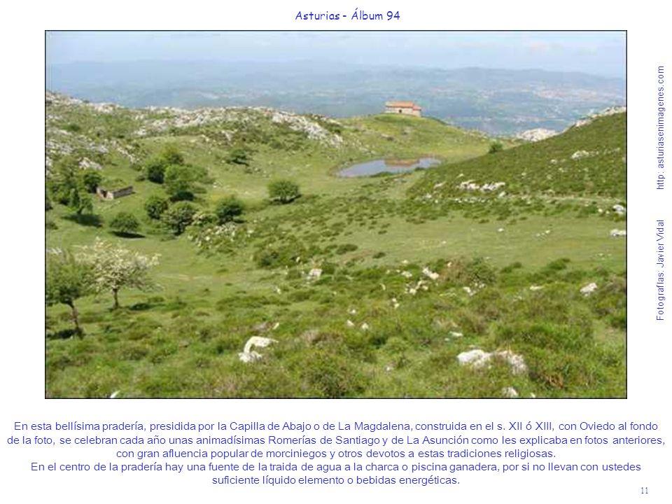 11 Asturias - Álbum 94 Fotografías: Javier Vidal http: asturiasenimagenes.com En esta bellísima pradería, presidida por la Capilla de Abajo o de La Ma