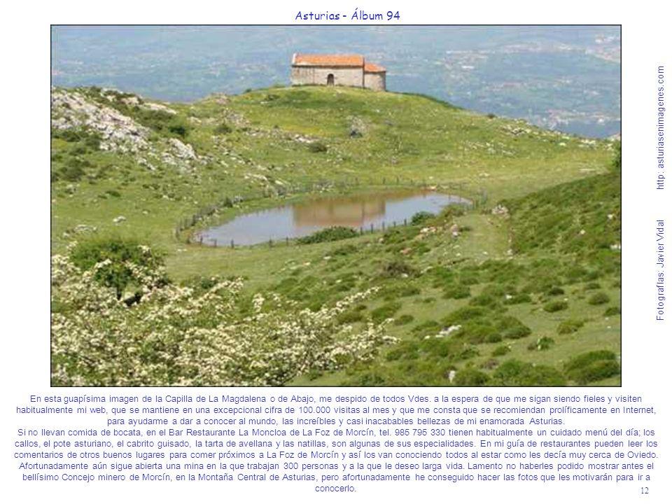 12 Asturias - Álbum 94 Fotografías: Javier Vidal http: asturiasenimagenes.com En esta guapísima imagen de la Capilla de La Magdalena o de Abajo, me de