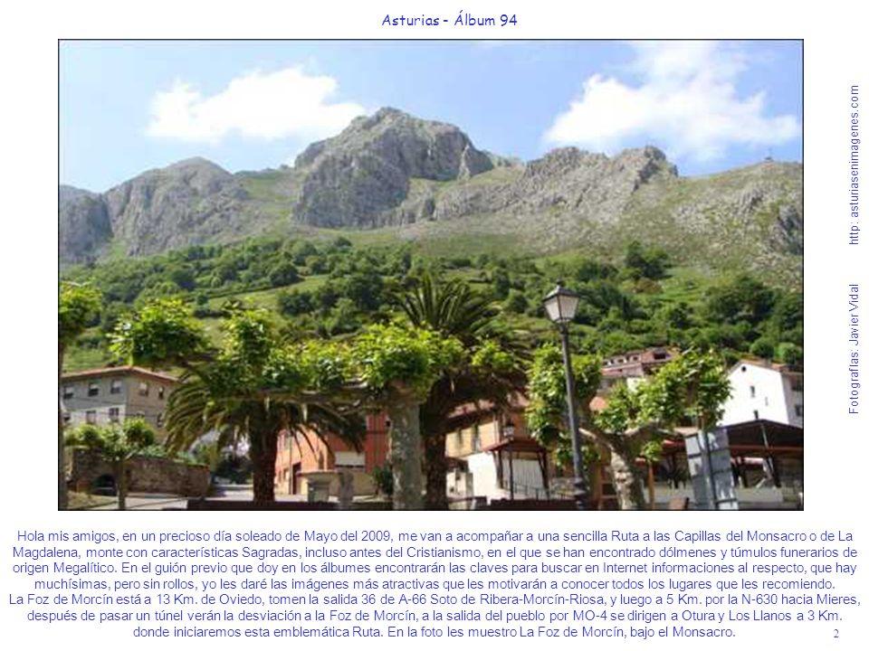 2 Asturias - Álbum 94 Fotografías: Javier Vidal http: asturiasenimagenes.com Hola mis amigos, en un precioso día soleado de Mayo del 2009, me van a ac