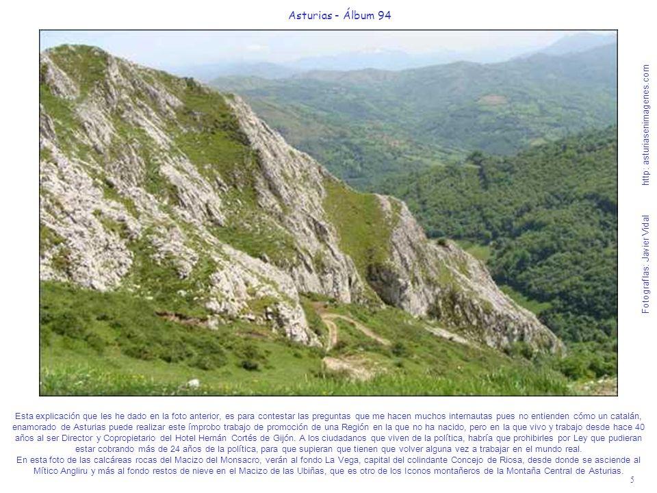 5 Asturias - Álbum 94 Fotografías: Javier Vidal http: asturiasenimagenes.com Esta explicación que les he dado en la foto anterior, es para contestar l