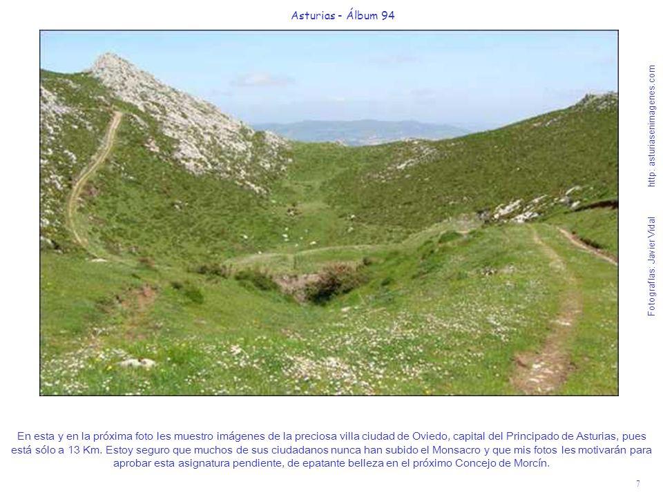 8 Asturias - Álbum 94 Fotografías: Javier Vidal http: asturiasenimagenes.com Después de una bajadita que ven en la foto anterior, volvemos a ascender y así aprecian mejor los bellos perfiles desde la altura del Monsacro de la emblemática ciudad de Oviedo.