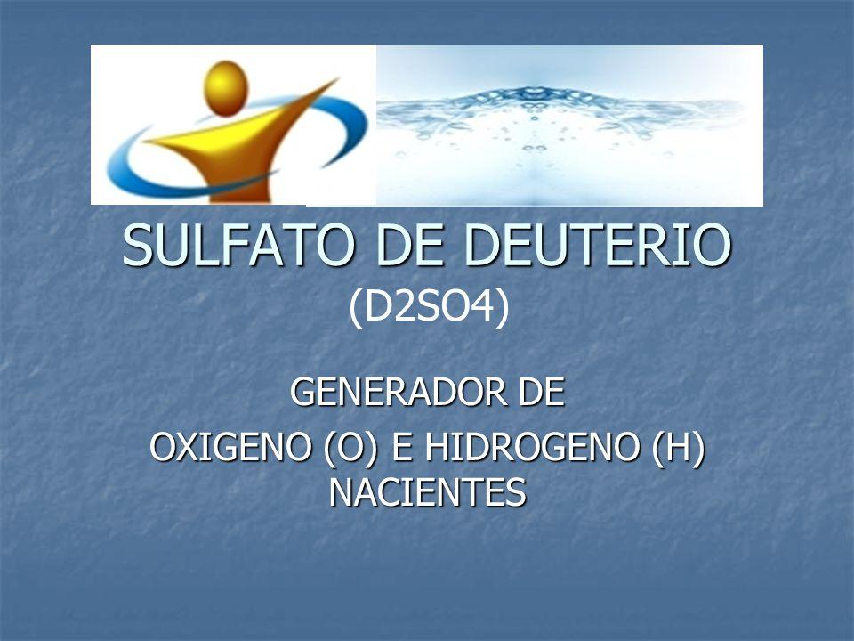 SULFATO DE DEUTERIO GENERADOR DE OXIGENO (O) E HIDROGENO (H) NACIENTES (D2SO4)