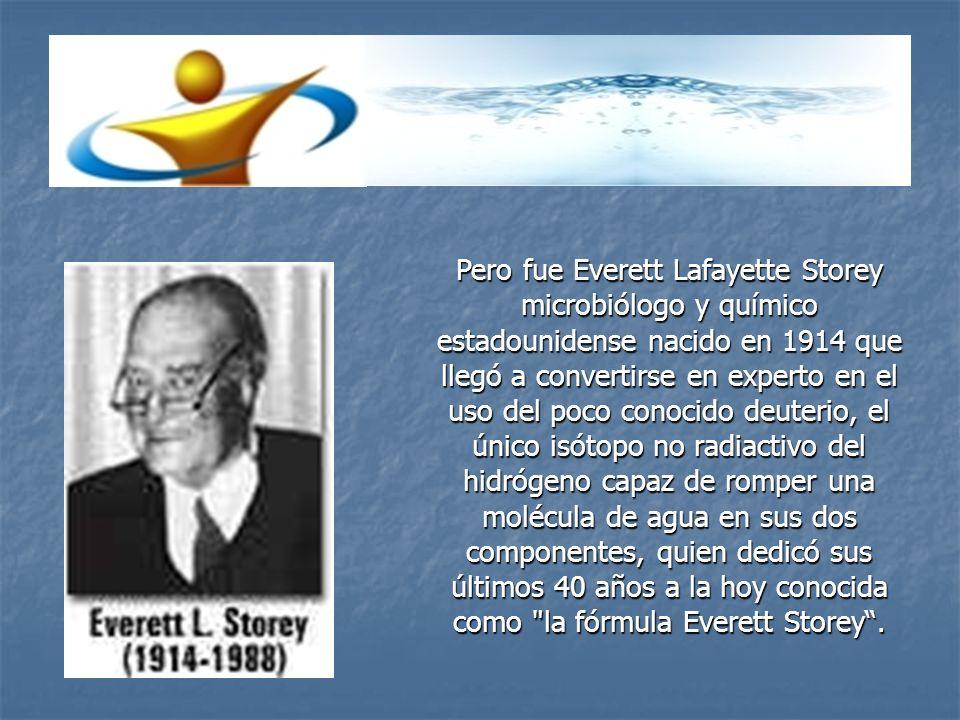 Pero fue Everett Lafayette Storey microbiólogo y químico estadounidense nacido en 1914 que llegó a convertirse en experto en el uso del poco conocido