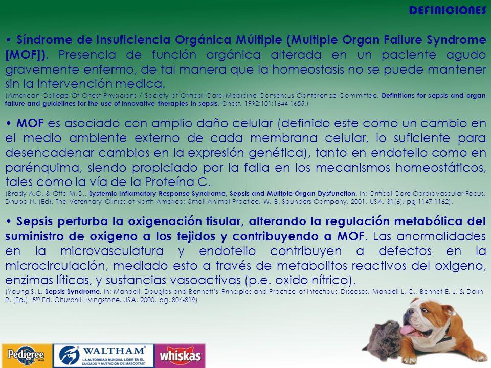 DEFINICIONES Síndrome de Insuficiencia Orgánica Múltiple (Multiple Organ Failure Syndrome [MOF]). Presencia de función orgánica alterada en un pacient