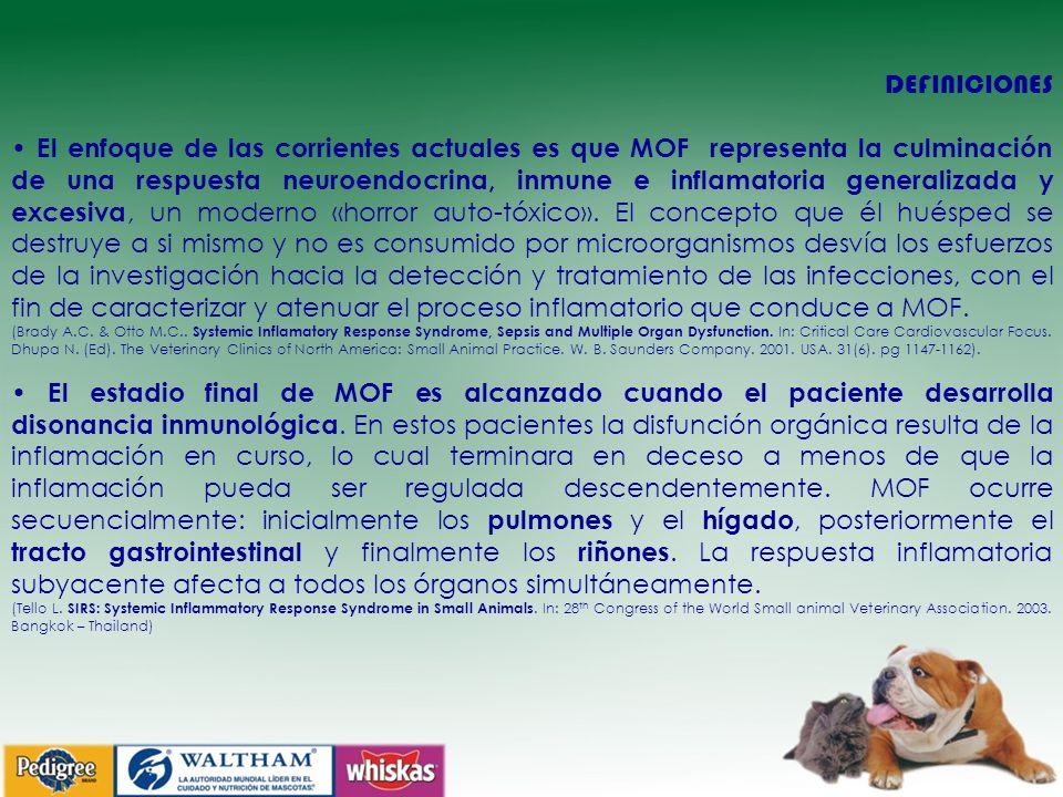 DEFINICIONES El enfoque de las corrientes actuales es que MOF representa la culminación de una respuesta neuroendocrina, inmune e inflamatoria generalizada y excesiva, un moderno «horror auto-tóxico».