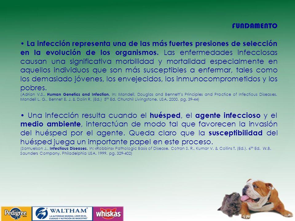 FUNDAMENTO La infección representa una de las más fuertes presiones de selección en la evolución de los organismos. Las enfermedades infecciosas causa
