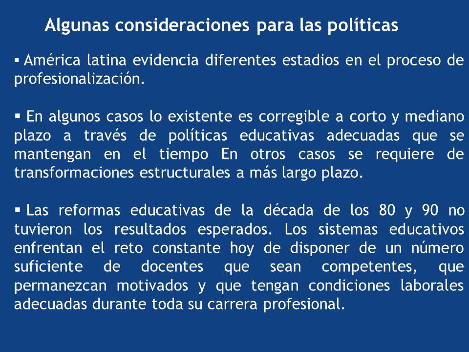 Algunas consideraciones para las políticas América latina evidencia diferentes estadios en el proceso de profesionalización.