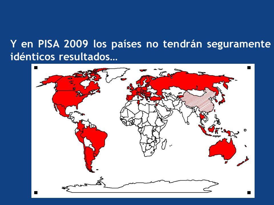 Y en PISA 2009 los países no tendrán seguramente idénticos resultados…