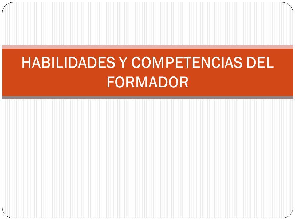 HABILIDADES Y COMPETENCIAS DEL FORMADOR
