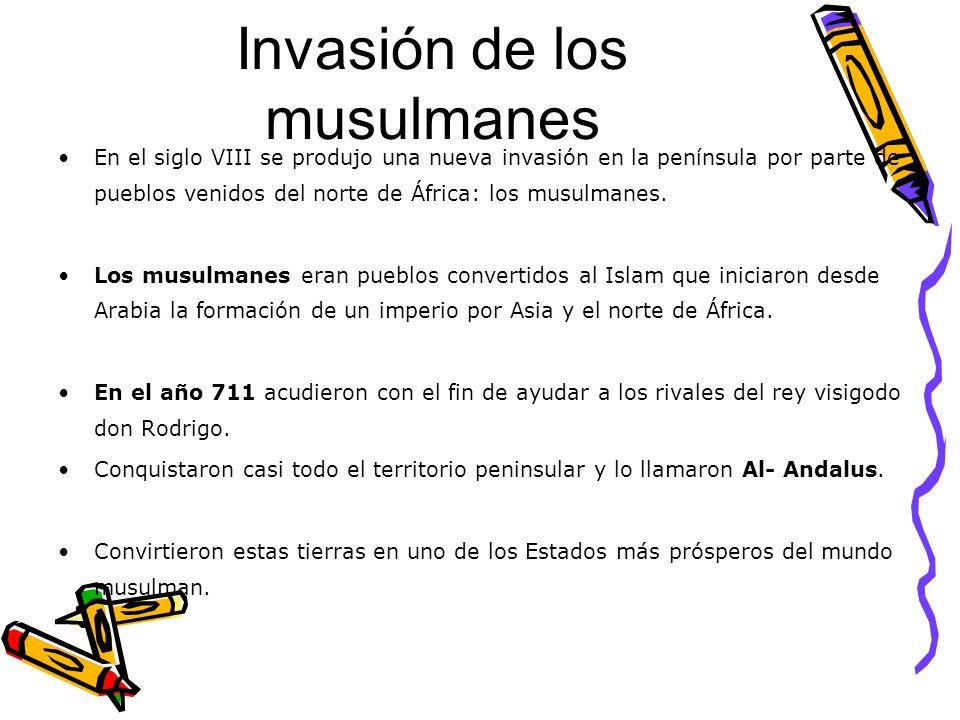 Invasión de los musulmanes En el siglo VIII se produjo una nueva invasión en la península por parte de pueblos venidos del norte de África: los musulmanes.