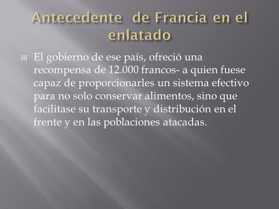 El gobierno de ese país, ofreció una recompensa de 12.000 francos- a quien fuese capaz de proporcionarles un sistema efectivo para no solo conservar a