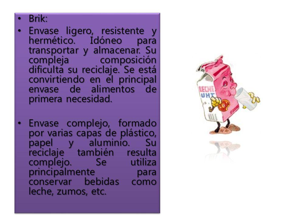 Brik: Brik: Envase ligero, resistente y hermético.