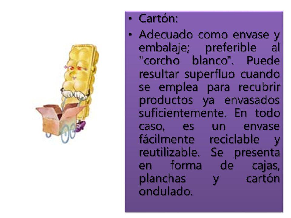 Cartón: Cartón: Adecuado como envase y embalaje; preferible al corcho blanco .
