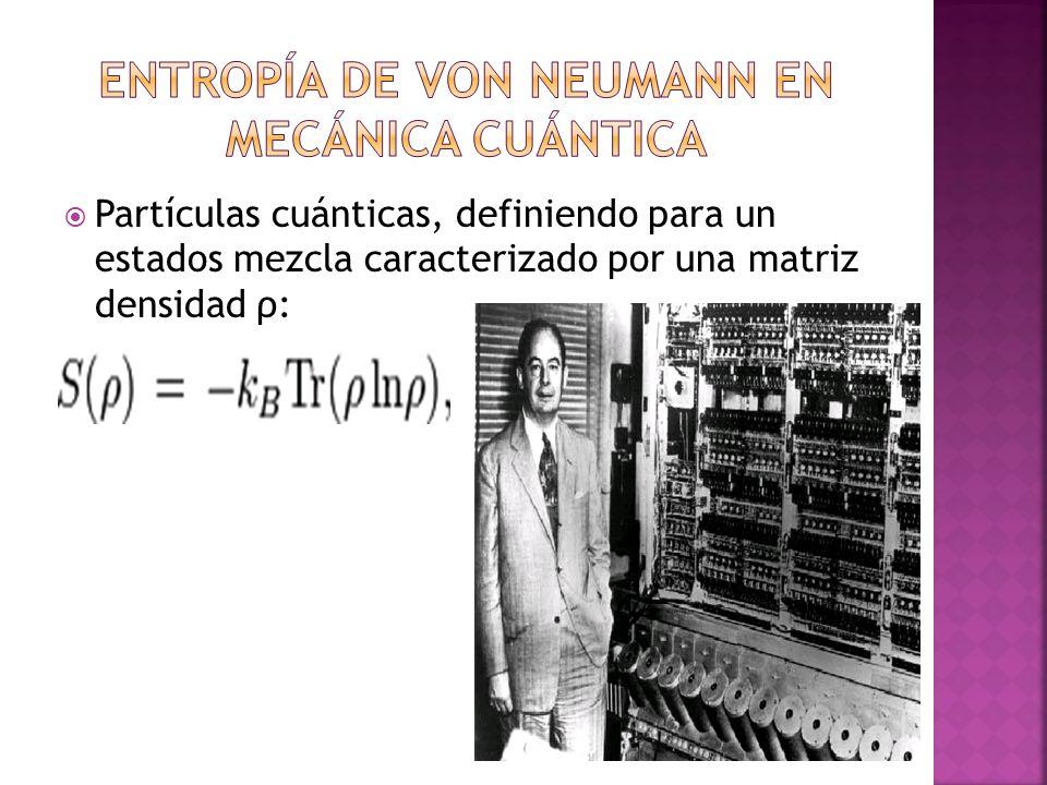 Partículas cuánticas, definiendo para un estados mezcla caracterizado por una matriz densidad ρ: