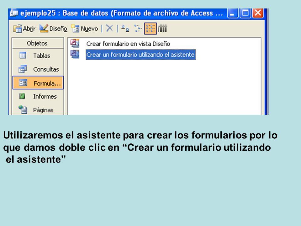 Utilizaremos el asistente para crear los formularios por lo que damos doble clic en Crear un formulario utilizando el asistente