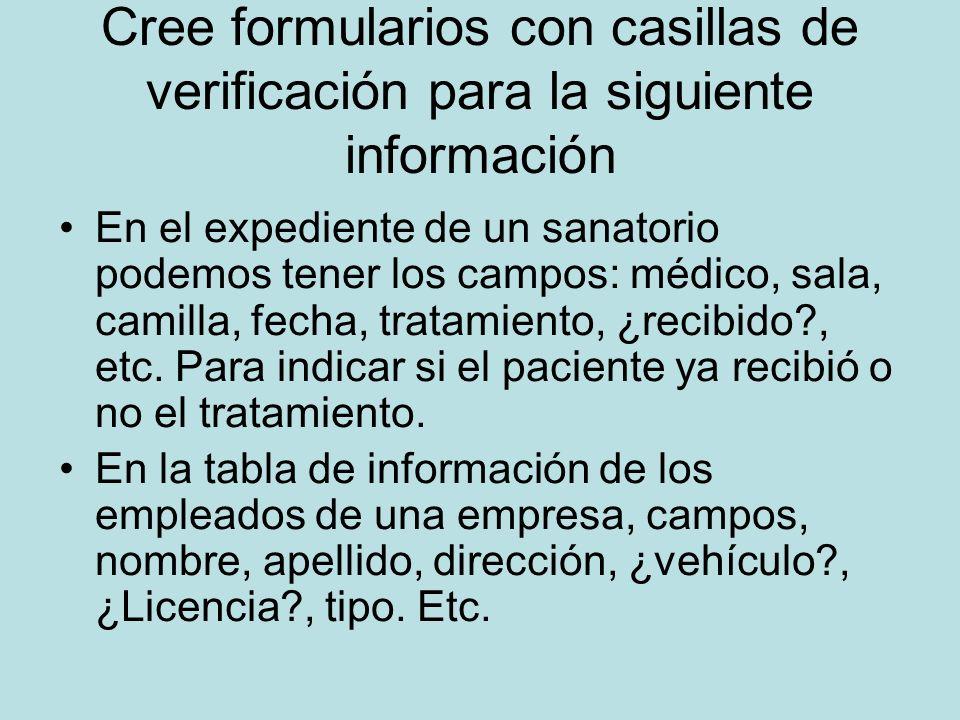 Cree formularios con casillas de verificación para la siguiente información En el expediente de un sanatorio podemos tener los campos: médico, sala, c