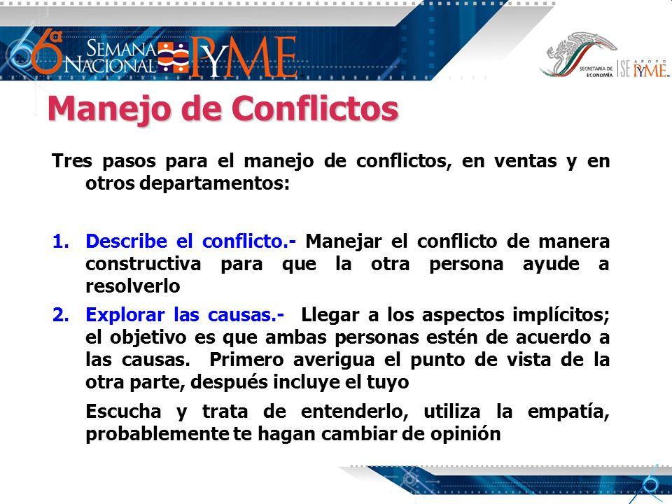 Manejo de Conflictos Tres pasos para el manejo de conflictos, en ventas y en otros departamentos: 1. 1.Describe el conflicto.- Manejar el conflicto de
