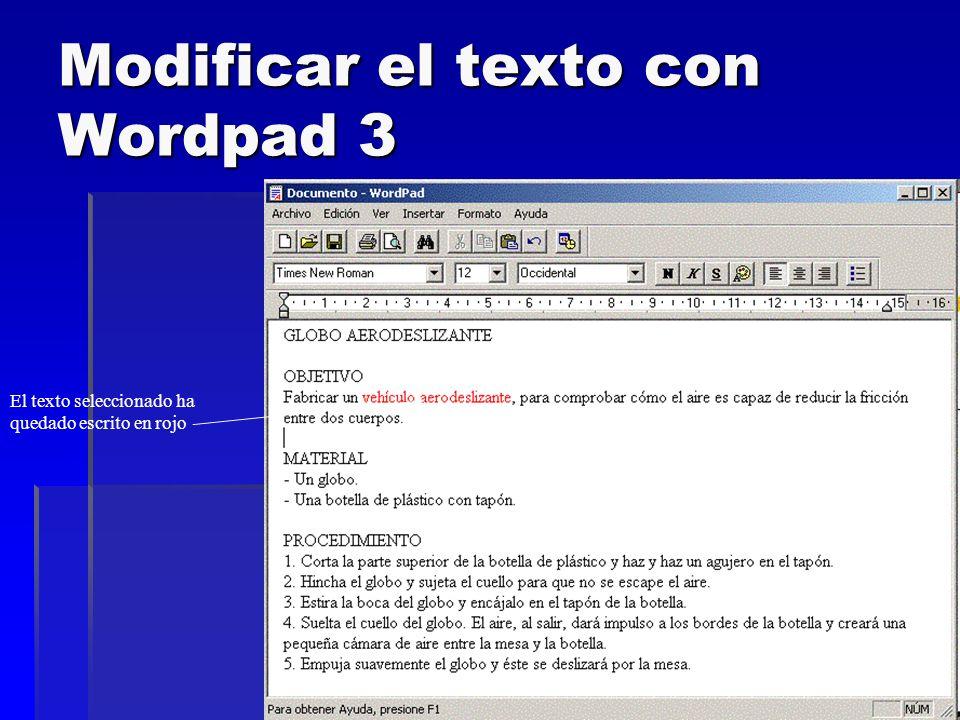 Modificar el texto con Wordpad 3 El texto seleccionado ha quedado escrito en rojo