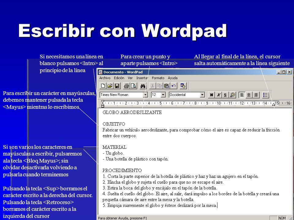 Escribir con Wordpad Al llegar al final de la línea, el cursor salta automáticamente a la línea siguiente Para crear un punto y aparte pulsamos Si nec
