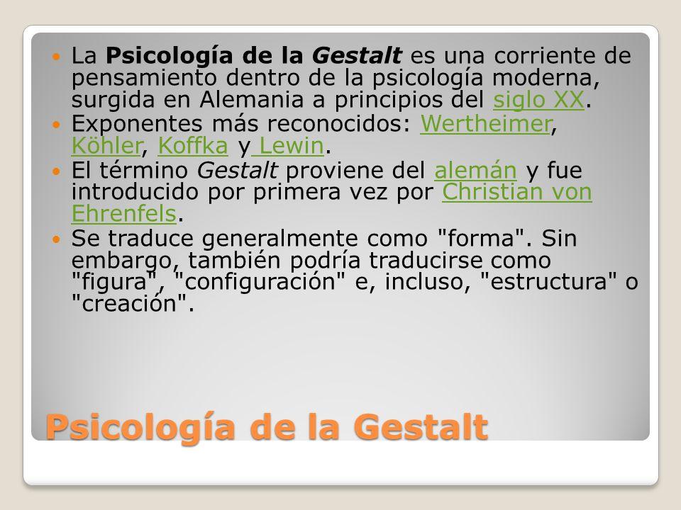 Psicología de la Gestalt La mente configura, a través de ciertas leyes, los elementos que llegan a ella a través de los canales sensoriales (percepción) o de la memoria (pensamiento, inteligencia y resolución de problemas).