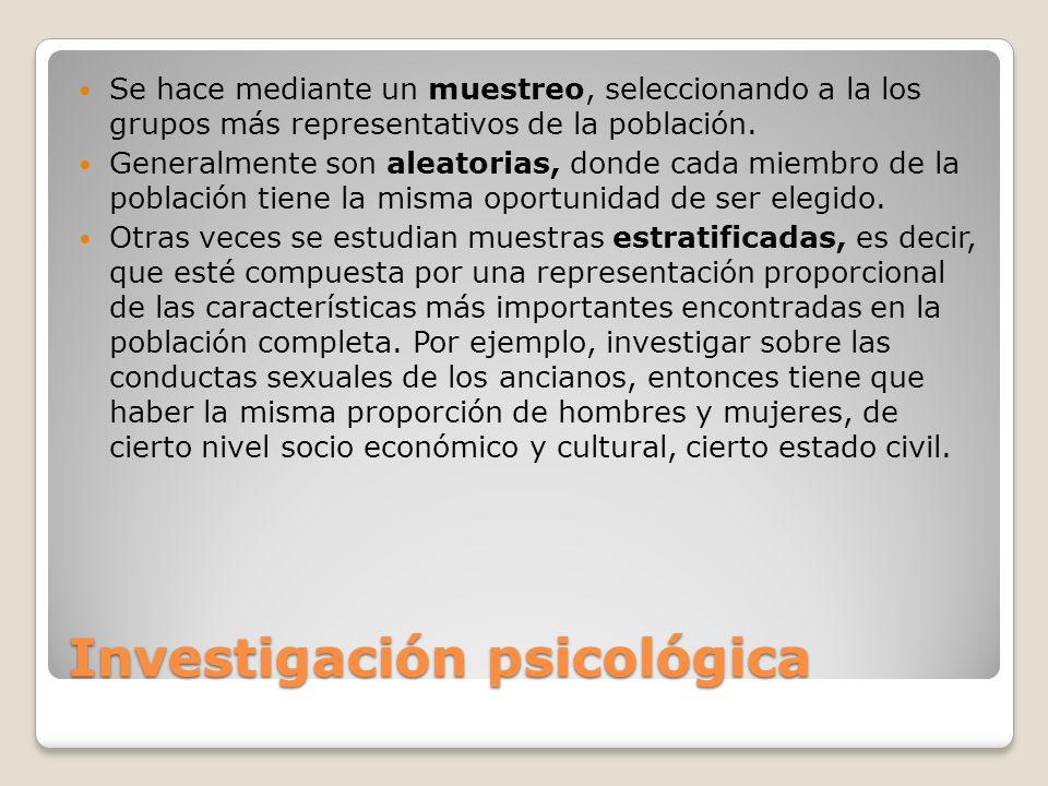 Métodos de investigación Historia de casos: se reúne extensa información sobre uno o más individuos.
