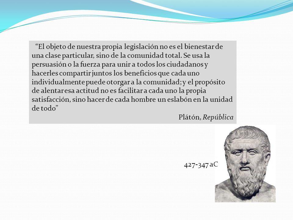 El objeto de nuestra propia legislación no es el bienestar de una clase particular, sino de la comunidad total. Se usa la persuasión o la fuerza para