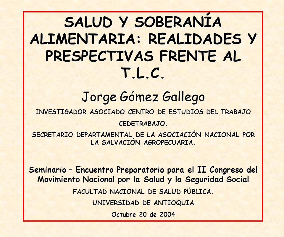 SALUD Y SOBERANÍA ALIMENTARIA: REALIDADES Y PRESPECTIVAS FRENTE AL T.L.C.