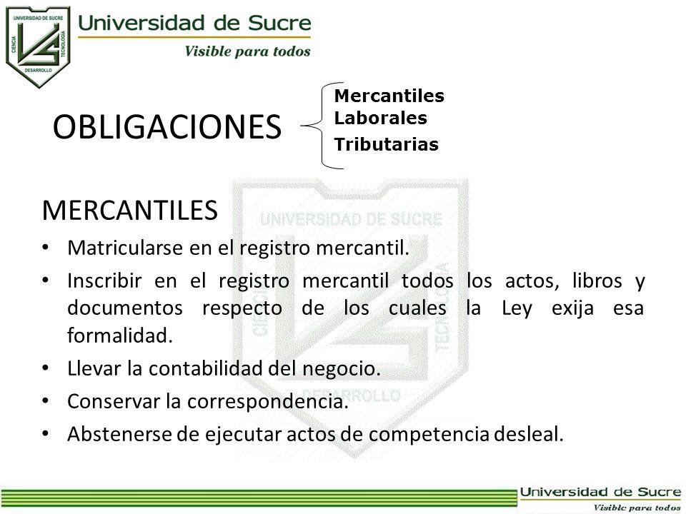 OBLIGACIONES MERCANTILES Matricularse en el registro mercantil. Inscribir en el registro mercantil todos los actos, libros y documentos respecto de lo