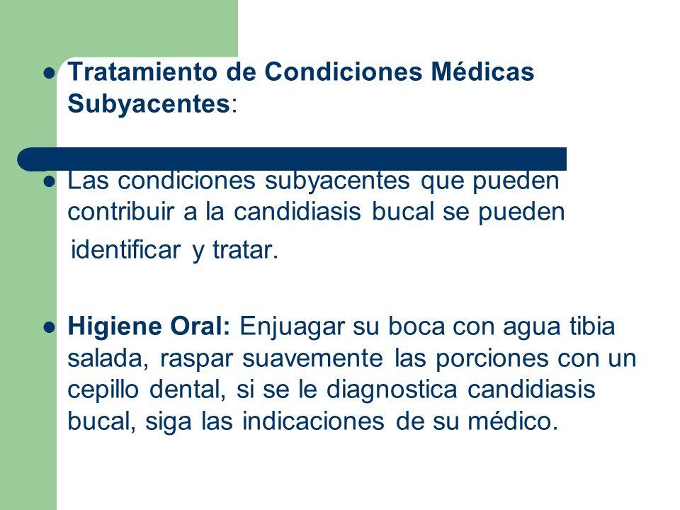 Tratamiento de Condiciones Médicas Subyacentes: Las condiciones subyacentes que pueden contribuir a la candidiasis bucal se pueden identificar y tratar.