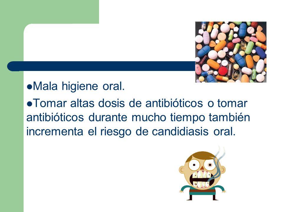 Mala higiene oral.