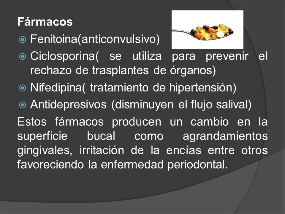 Fármacos Fenitoina(anticonvulsivo) Ciclosporina( se utiliza para prevenir el rechazo de trasplantes de órganos) Nifedipina( tratamiento de hipertensió