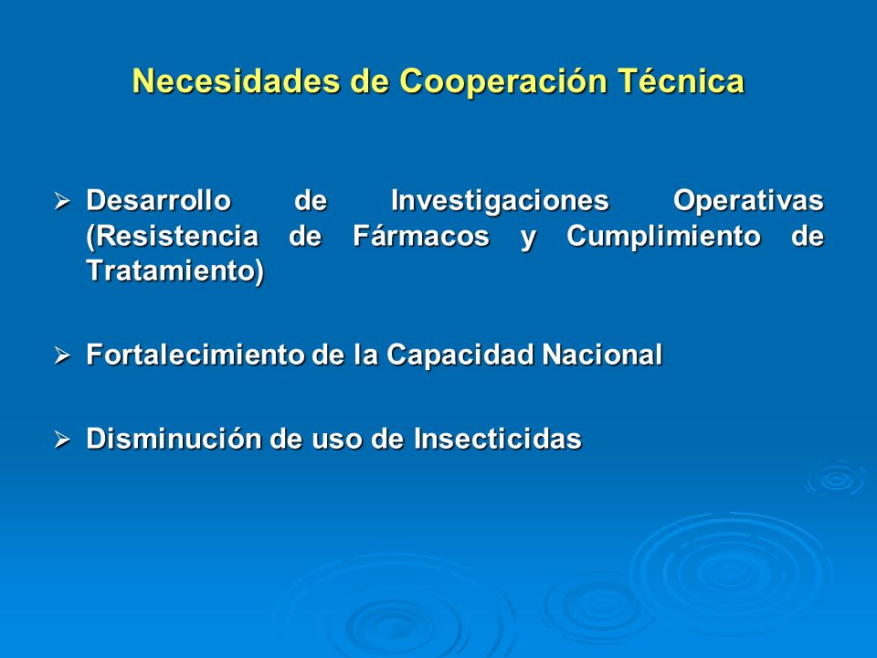 Necesidades de Cooperación Técnica Desarrollo de Investigaciones Operativas (Resistencia de Fármacos y Cumplimiento de Tratamiento) Desarrollo de Inve