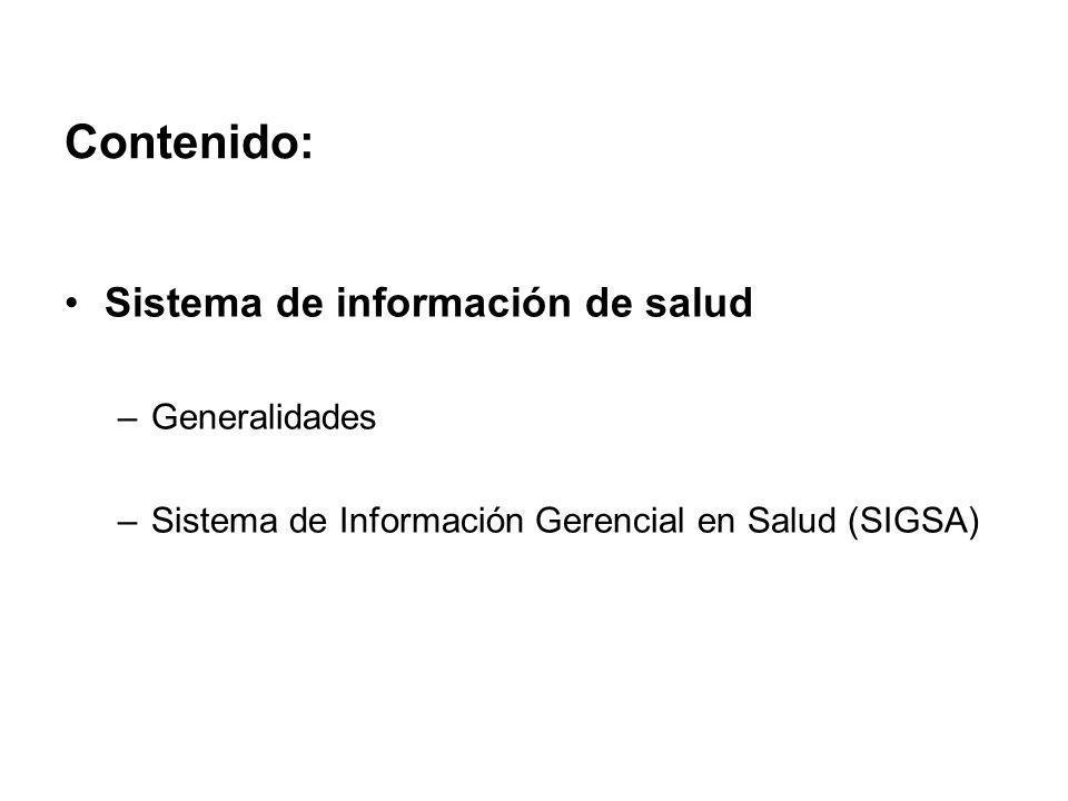 Contenido: Sistema de información de salud –Generalidades –Sistema de Información Gerencial en Salud (SIGSA)