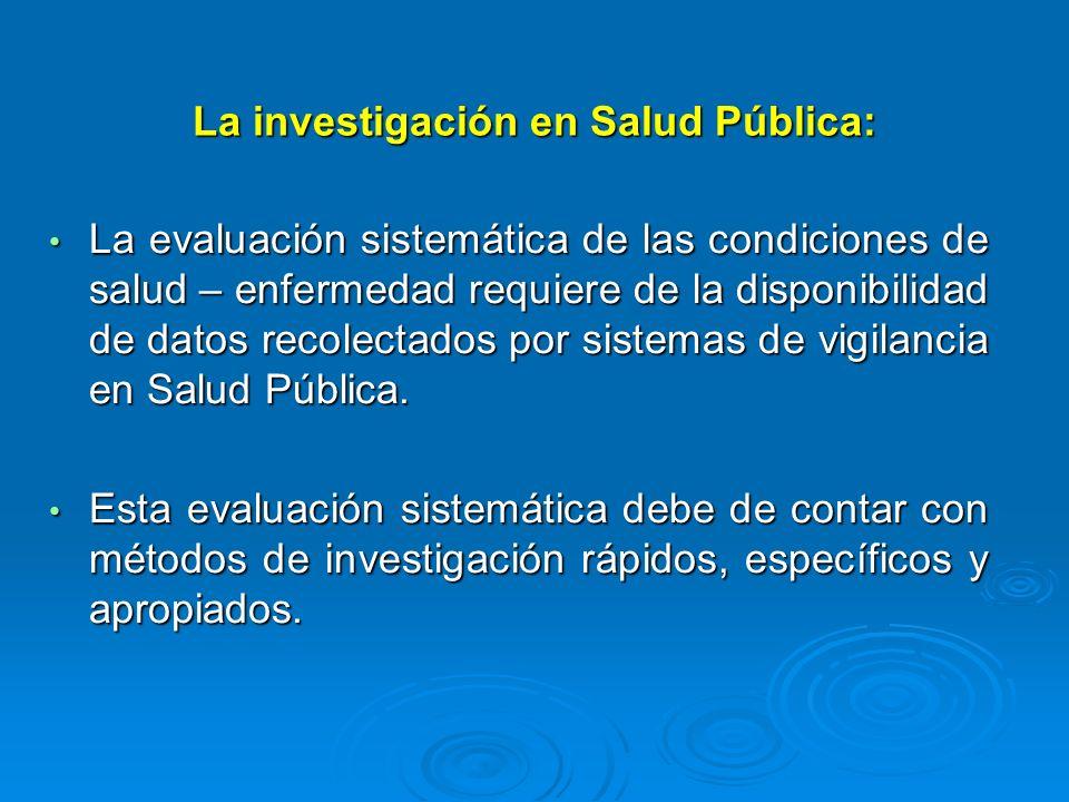 La evaluación sistemática de las condiciones de salud – enfermedad requiere de la disponibilidad de datos recolectados por sistemas de vigilancia en S