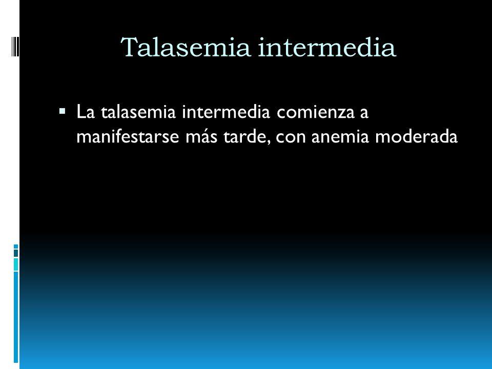 Talasemia intermedia Los principales síntomas clínicos constituyen la hipertrofia de la médula eritrocitaria con hematopoyesis medular y extramedular con sus respectivas complicaciones: Deformaciones en los huesos cambios faciales típicos Cálculos biliares Ulceras en las piernas Mayor predisposición a trombosis.