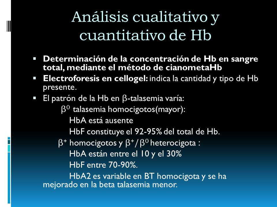 Electroforesis de Hb sobre cellogel Valores normales: Hb A > 97% Hb A2 < 3% Valores mayores de Hb A2 indican BT heterocigota Separación de hemo-proteinas Cuantificación