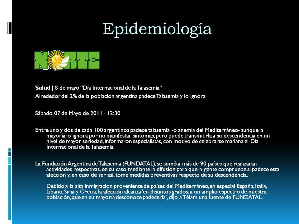 Salud | 8 de mayo Día Internacional de la Talasemia Alrededor del 2% de la población argentina padece Talasemia y lo ignora Sábado, 07 de Mayo de 2011