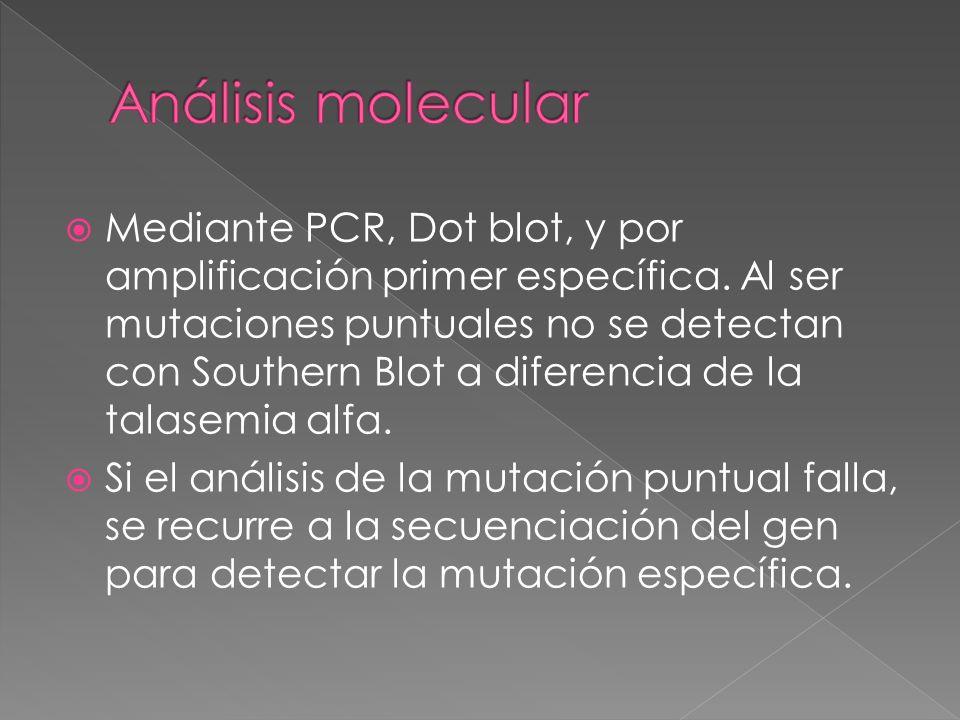 Mediante PCR, Dot blot, y por amplificación primer específica. Al ser mutaciones puntuales no se detectan con Southern Blot a diferencia de la talasem
